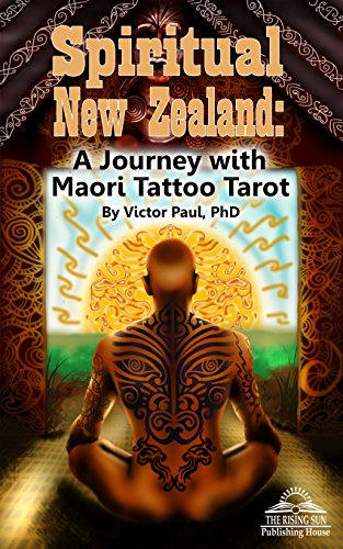 Spiritual New Zealand: A Journey with Maori Tattoo (Maori Tattoo)