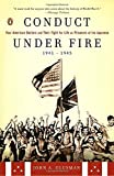 Conduct Under Fire: Four American Doctors and Their Fight for Life as Prisoners of the Japanese, 1941-1945