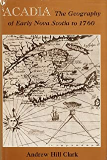 Acadia: The geography of early Nova Scotia to 1760