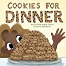 Cookies For Dinner: Cookies For Dinner