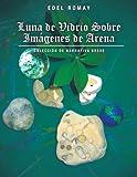 Luna de Vidrio Sobre Im Genes de Aren, Edel Romay, 1463301383