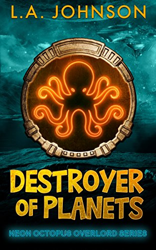 Amazon destroyer of planets book 1 of the neon octopus destroyer of planets book 1 of the neon octopus overlord series by johnson fandeluxe Images