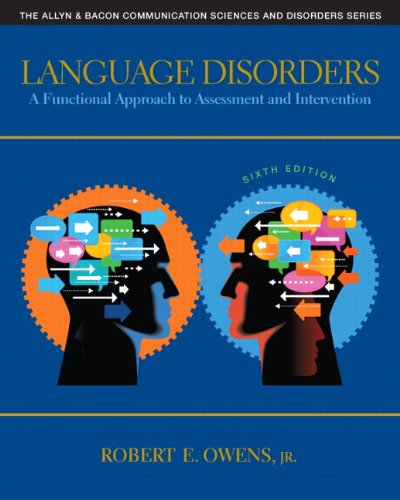 132978725 - Language Disorders: A Functional Approach to Assessment and Intervention (6th Edition) (The Allyn & Bacon Communication Sciences and Disorders)