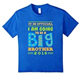 i am the big brother t shirt - Kids I am going to be a Big Brother 2018 t-shirt It is official 6 Royal Blue