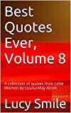 img - for Best Quotes Ever, Volume 8: A collection of quotes from Little Women by Louisa May Alcott book / textbook / text book