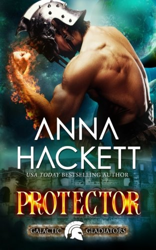 Protector (Galactic Gladiators) (Volume 4)