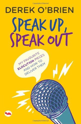Speak Up; Speak Out: My Favourite Elocution Pieces and How to Deliver Them