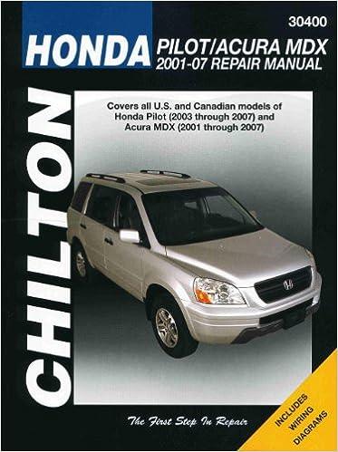 Chilton Total Car Care Honda Pilot Acura Mdx 01 07 Chilton S Total Car Care Repair Manuals Chilton 9781563926921 Amazon Com Books