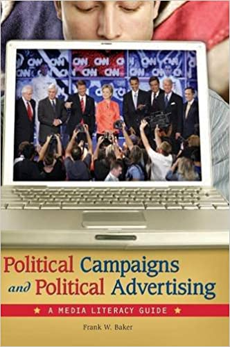 political campaigns and political advertising a media literacy