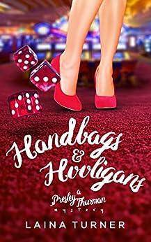 Handbags & Hooligans (The Presley Thurman Mysteries Book 3) by [Turner, Laina]