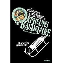 Les désastreuses aventures des orphelins Baudelaire - Nº 10: La pente glissante