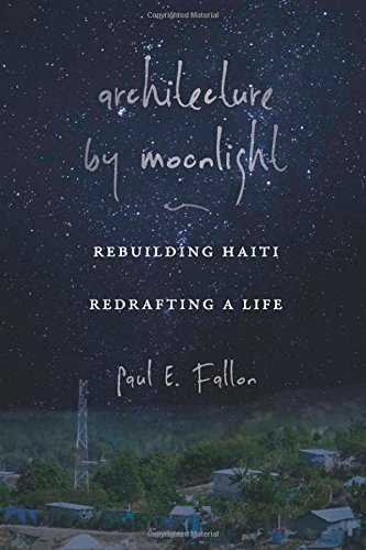 Search : Architecture by Moonlight: Rebuilding Haiti, Redrafting a Life