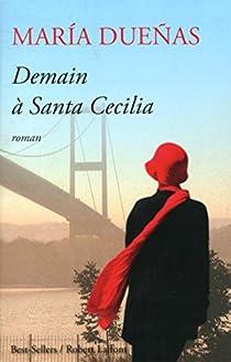 Demain à Santa Cecilia - María DUEÑAS