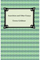 Anarchism and Other Essays [with Biographical Introduction] Kindle Edition