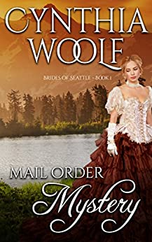 Mail Order Mystery (Brides of Seattle Book 1) by [Woolf, Cynthia]