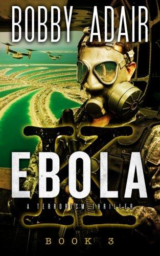 Ebola K: A Terrorism Thriller: Book 3: Ebola, Terrorism, and Hope (Volume 3) PDF ePub book