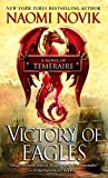 Victory of Eagles: A Novel of Temeraire