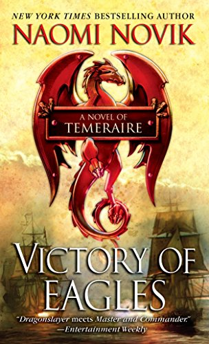 - Victory of Eagles: A Novel of Temeraire