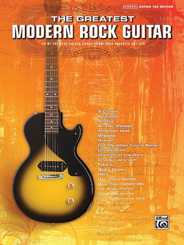 The Greatest Modern Rock Guitar (Authentic Guitar-Tab Editions)