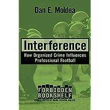 Interference: How Organized Crime Influences Professional Football (Forbidden Bookshelf Book 3)