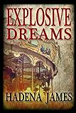 Explosive Dreams (Dreams & Reality Series Book 4)