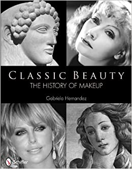 Classic Beauty: The History of Makeup: Gabriela Hernandez ...