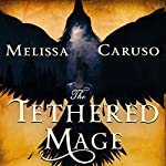 The Tethered Mage: Swords and Fire, Book 1 | Melissa Caruso
