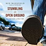 Stumbling on Open Ground: Love, God, Cancer, and Rock 'n' Roll | Ken Mansfield