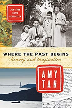 Where the Past Begins: Memory and Imagination by [Tan, Amy]
