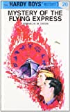 The Mystery of the Flying Express (Hardy Boys, Book 20)
