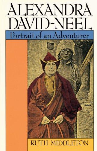 Alexandra David-Neel: Portait of an Adventurer