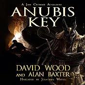 Anubis Key: Jake Crowley Adventures, Book 2 | David Wood, Alan Baxter