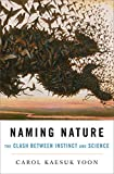 Naming Nature: The Clash Between Instinct and Science