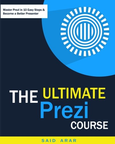 The Ultimate Prezi Course  Master Prezi In 10 Easy Lessons