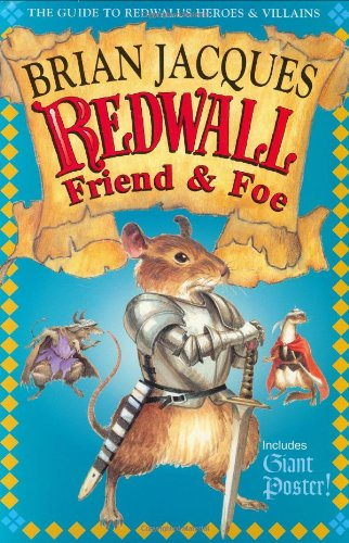 Redwall Friend and Foe: The Guide to Redwall's Heroes and Villains, Jacques, Brian