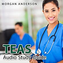 TEAS Audio Study Guide: Test of Essential Academic Skills Study Guide, Science Edition Audiobook by Morgan Anderson Narrated by Colin Fluxman
