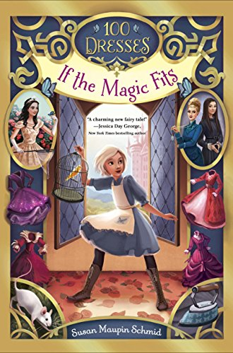 If the Magic Fits (100 Dresses) by [Schmid, Susan Maupin]