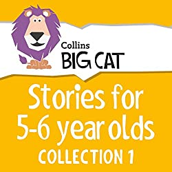 Stories for 5 to 6 year olds: Collection 1 (Collins Big Cat Audio)
