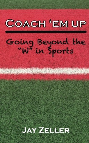 Download Coach 'Em Up: Going beyond the W in sports ebook