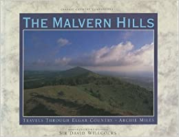 The Malvern Hills: Travels Through Elgar Country (Classic Country Connections)