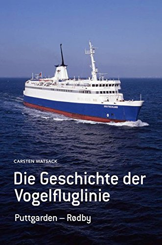 Die Geschichte der Vogelfluglinie: Puttgarden - Rødby