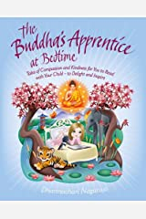 The Buddha's Apprentice at Bedtime: Tales of Compassion and Kindness for You to Read with Your Child - to Delight and Inspire Kindle Edition