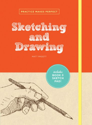 Practice Makes Perfect: Sketching and Drawing (Practice Makes Perfect (Chronicle Books)) pdf epub
