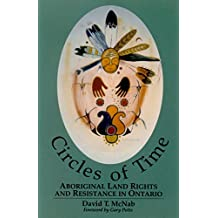 Circles of Time: Aboriginal Land Rights and Resistance in Ontario
