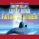 Fatal Thunder | Larry Bond