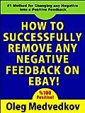 ebay negative - How to Successfully Remove Any Negative Feedback on eBay!