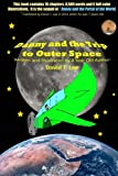 Danny and the Trip to Outer Space: This book is written and illustrated by 8 year old author, David T. Lee.  It contains 16 chapters, 6,500 words and ... Adventures of Danny Hoopenbiller) (Volume 2)