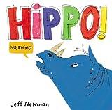 Hippo! No, Rhino, Jeff Newman, 031615573X