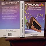 Commodore 64: Programmer's Reference Guide