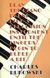 Play the Piano, Charles Bukowski, 0876854374